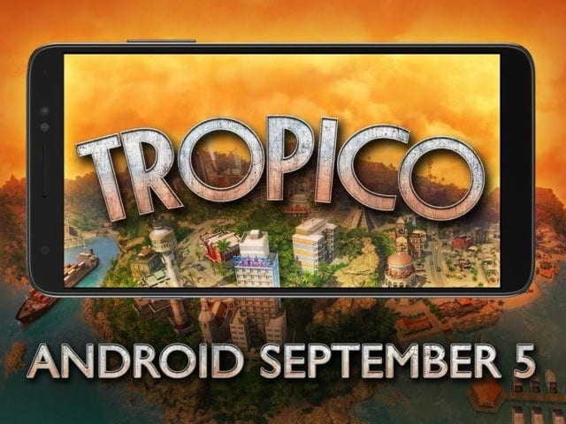 Have you ever dreamed of having your own island? Tropico arrive on Android next September 5