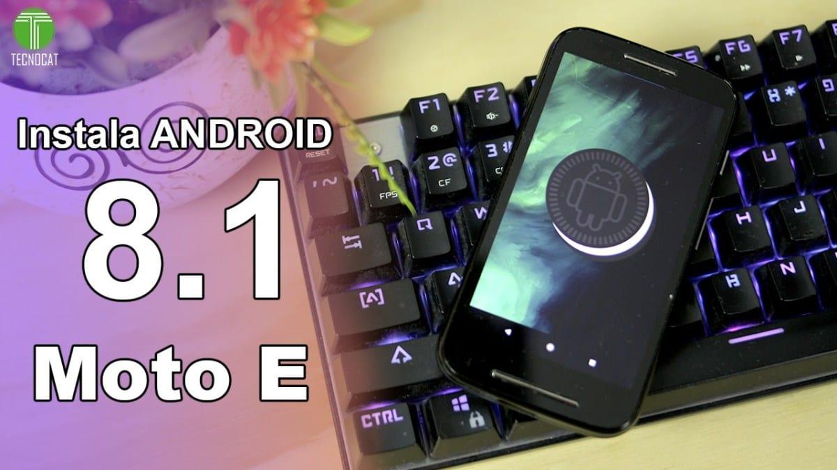 Install Android 8.1 OREO for Moto E